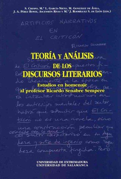 Teoría y análisis de los discursos literario : estudios en homenaje al profesor Ricardo Senabre Sempere