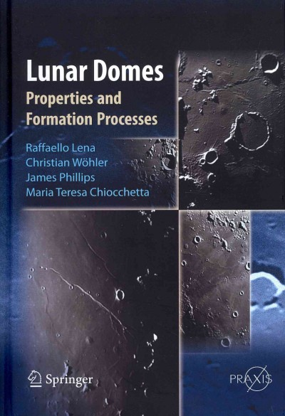 Lunar domes : : properties and formation processes
