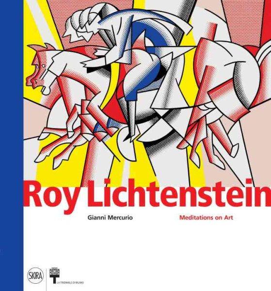Roy Lichtenstein : meditations on art /
