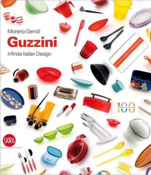 Guzzini : infinito design italiano = infinite Italian design /