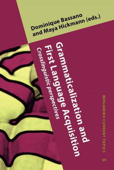 Grammaticalization and first language acquisition : crosslinguistic perspectives
