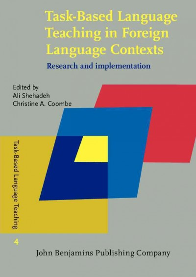 Task-based language teaching in foreign language contexts : research and implementation