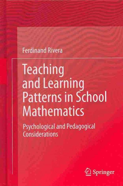 Teaching and learning patterns in school mathematics : psychological and pedagogical considerations /