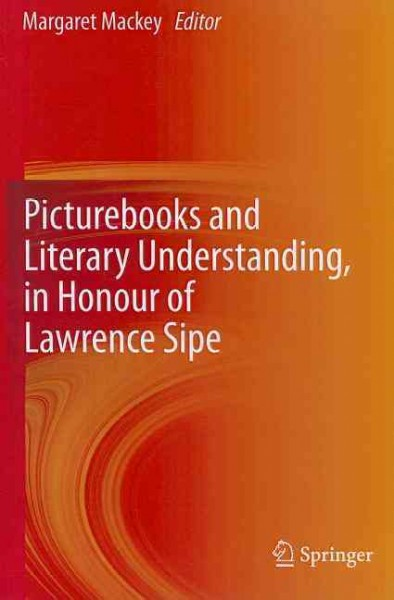 Picturebooks and literary understanding, in honour of Lawrence Sipe /