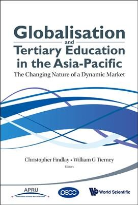 Globalisation and tertiary education in the Asia-Pacific:the changing nature of a dynamic market
