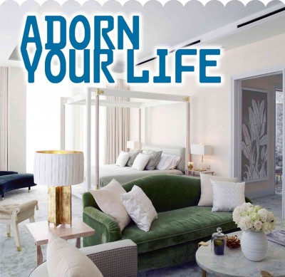 Adorn your life /