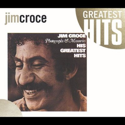 Jim Croce Photographs & Memories: His Greatest Hits
