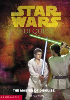 Star Wars: Jedi Quest #04: The Master Of Disguise