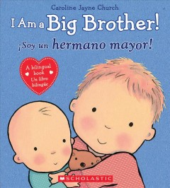 I Am a Big Brother! / íSoy un hermano mayor! (Spanish Edition)