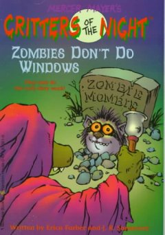 Zombies Don't Do Windows (Critters of the Night)