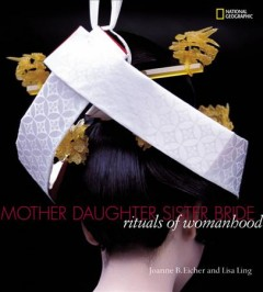 Mother, Daughter, Sister, Bride: Rituals of Womanhood