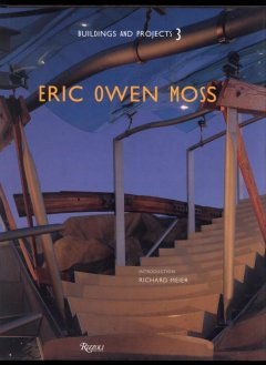 Eric Owen Moss: Buildings and Projects 3