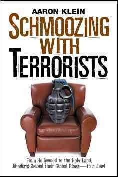 Schmoozing With Terrorists: From Hollywood to the Holy Land, Jihadists Reveal Their Global Plans? to a Jew!
