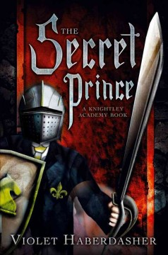 The Secret Prince: A Knightley Academy Book (Knightley Academy Books)