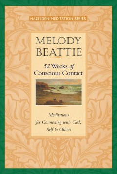 52 Weeks of Conscious Contact: Meditations for Connecting with God, Self, and Others (Hazelden Meditation)