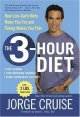 Show product details for The 3-Hour Diet: How Low-Carb Diets Make You Fat and Timing Makes You Thin