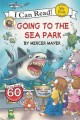 Show product details for Little Critter: Going to the Sea Park (My First I Can Read)