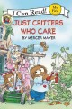 Show product details for Little Critter: Just Critters Who Care (My First I Can Read)
