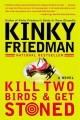 Show product details for Kill Two Birds & Get Stoned: A Novel