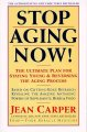 Show product details for Stop Aging Now!: Ultimate Plan for Staying Young and Reversing the Aging Process, The