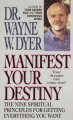Show product details for Manifest Your Destiny: The Nine Spiritual Principles for Getting Everything You Want