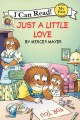 Show product details for Little Critter: Just a Little Love (My First I Can Read)