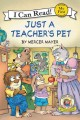 Show product details for Little Critter: Just a Teacher's Pet (My First I Can Read)