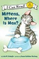 Show product details for Mittens, Where Is Max? (My First I Can Read)