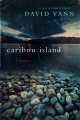 Show product details for Caribou Island: A Novel