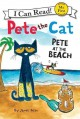 Show product details for Pete the Cat: Pete at the Beach (My First I Can Read)