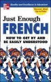 Show product details for Just Enough French (Just Enough Phrasebook Series)