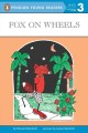 Show product details for Fox on Wheels (Penguin Young Readers, Level 3)