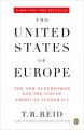 Show product details for The United States of Europe: The New Superpower and the End of American Supremacy