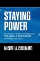 Show product details for Staying Power: Six Enduring Principles for Managing Strategy and Innovation in an Uncertain World  (Lessons from Microsoft, Apple, Intel, Google, ... (Clarendon Lectures in Management Studies)