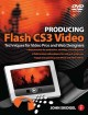 Show product details for Producing Flash CS3 Video: Techniques for Video Pros and Web Designers