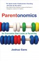 Show product details for Parentonomics: An Economist Dad Looks at Parenting