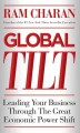 Show product details for Global Tilt: Leading Your Business Through the Great Economic Power Shift