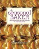Show product details for The Seasonal Baker: Easy Recipes from My Home Kitchen to Make Year-Round