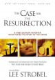 Show product details for The Case for the Resurrection: A First-Century Investigative Reporter Probes History's Pivotal Event