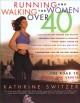 Show product details for Running and Walking for Women Over 40 : The Road to Sanity and Vanity