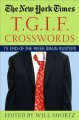 Show product details for The New York Times T.G.I.F. Crosswords: 75 End-of-the-Week Brain Busters