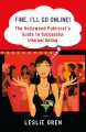 Show product details for Fine, I'll Go Online!: The Hollywood Publicist's Guide to Successful Internet Dating