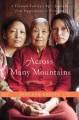 Show product details for Across Many Mountains: A Tibetan Family's Epic Journey from Oppression to Freedom (A Memoir)