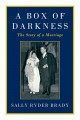 Show product details for A Box of Darkness: The Story of a Marriage