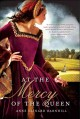 Show product details for At the Mercy of the Queen: A Novel of Anne Boleyn