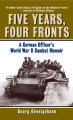 Show product details for Five Years, Four Fronts: A German Officer's World War II Combat Memoir