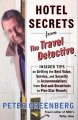 Show product details for Hotel Secrets from the Travel Detective: Insider Tips on Getting the Best Value, Service, and Security in Accommodations from Bed-and-Breakfasts to Five-Star Resorts