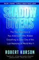Show product details for Shadow Divers: The True Adventure of Two Americans Who Risked Everything to Solve One of the Last Mysteries of World War II