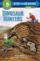 Show product details for Dinosaur Hunters (Step into Reading)