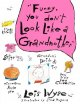 Show product details for Funny, You Don't Look Like A Grandmother